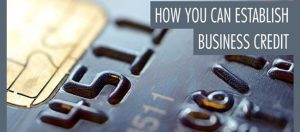 How to Establish Business Credit for the First Time