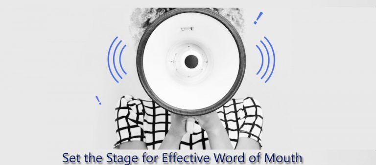 Set the Stage for Effective Word of Mouth Marketing