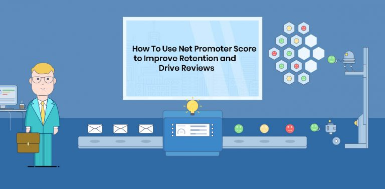 How To Use Net Promoter Score to Improve Retention and Drive Reviews