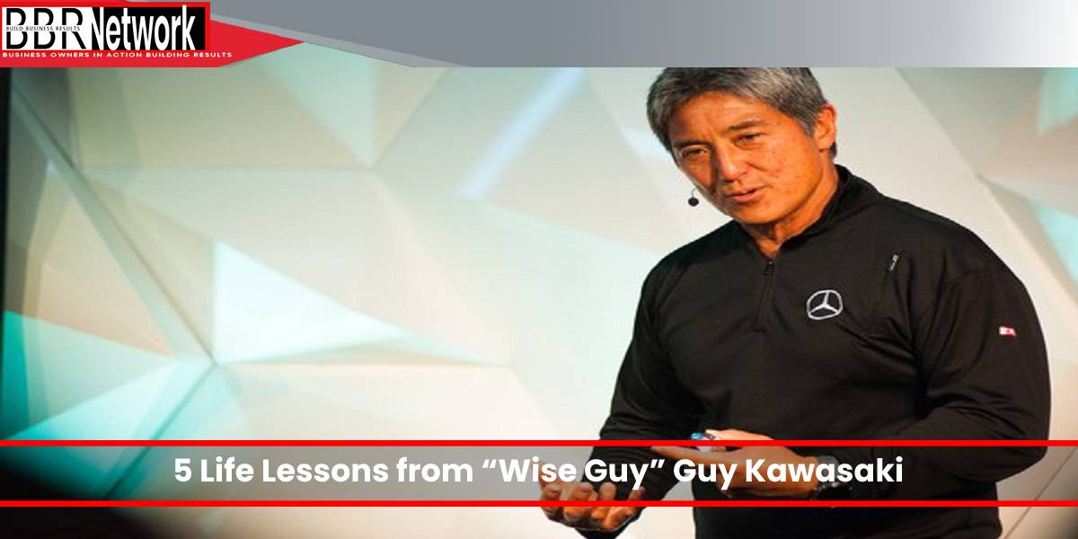 "5 Life Lessons from ""Wise Guy"" Guy Kawasaki"