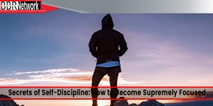 Secrets of Self-Discipline: How to Become Supremely Focused
