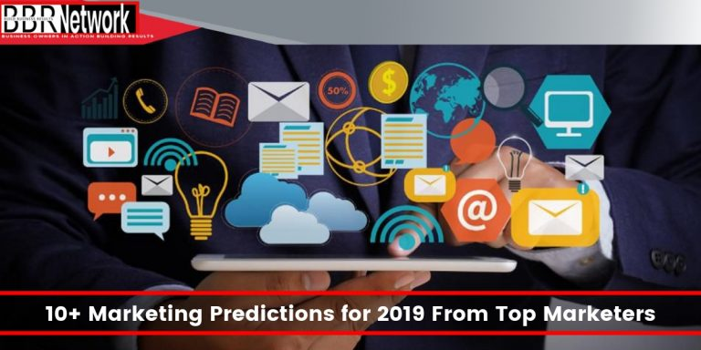 10+ Marketing Predictions for 2019 From Top Marketers