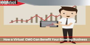 How a Virtual CMO Can Benefit Your Growing Business