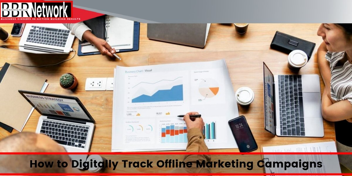 How To Digitally Track Offline Marketing Campaigns