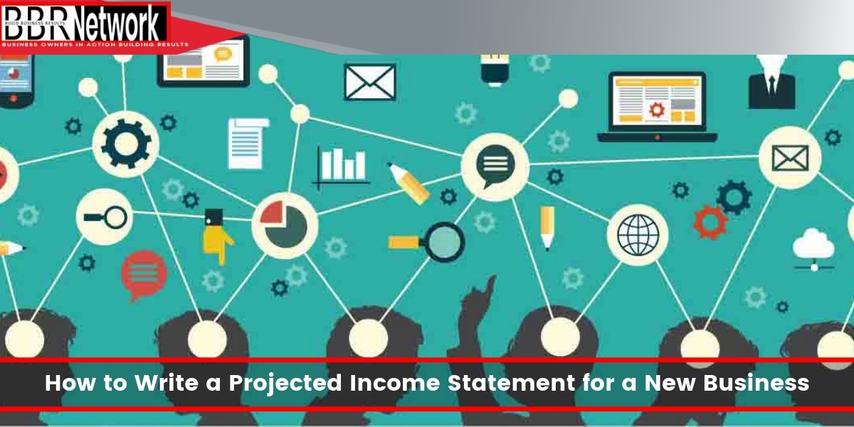 How to Write a Projected Income Statement for a New Business