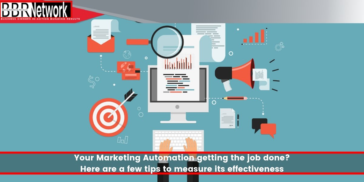Your Marketing Automation getting the job done_ Here are a few tips to measure its effectiveness