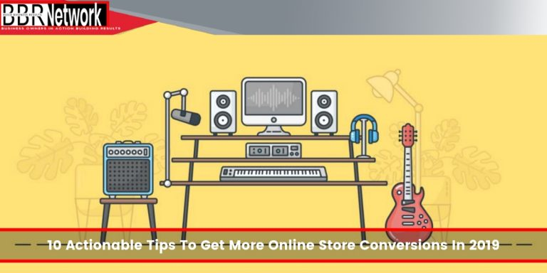 10 Actionable Tips To Get More Online Store Conversions In 2019