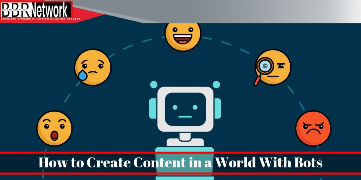How to Create Content in a World With Bots