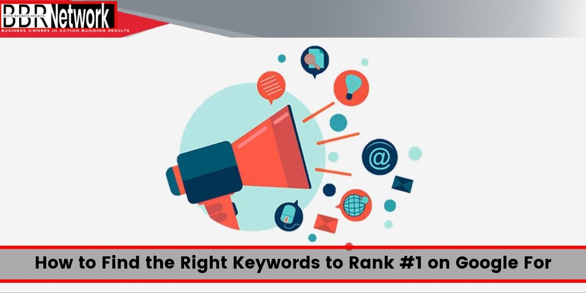 How to Find the Right Keywords to Rank #1 on Google For