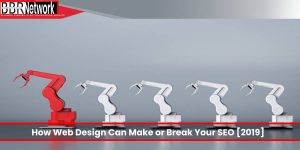 How Web Design Can Make or Break Your SEO [2019]