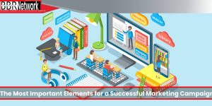 The Most Important Elements for a Successful Marketing Campaign