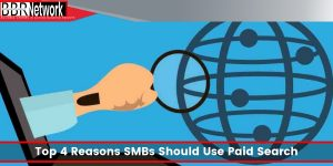 Top 4 Reasons SMBs Should Use Paid Search