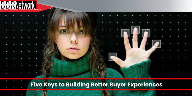 Five Keys to Building Better Buyer Experiences