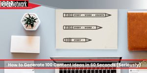 How to Generate 100 Content Ideas in 60 Seconds (Seriously)
