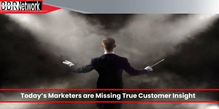 Today's Marketers are Missing True Customer Insight