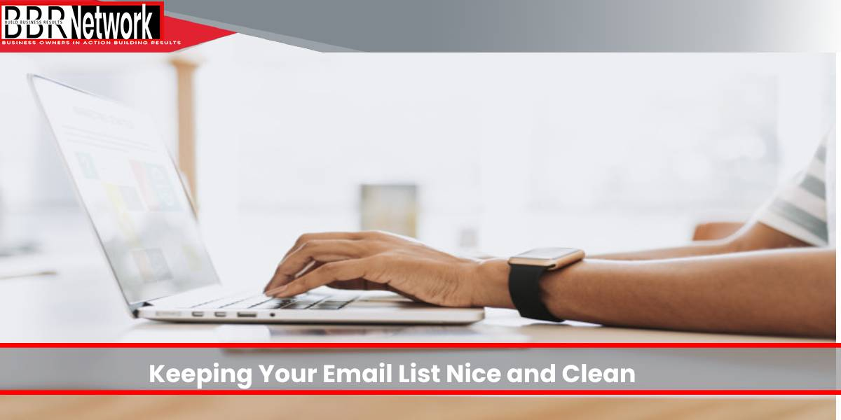 Best Practices for Keeping Your Email List Nice and Clean