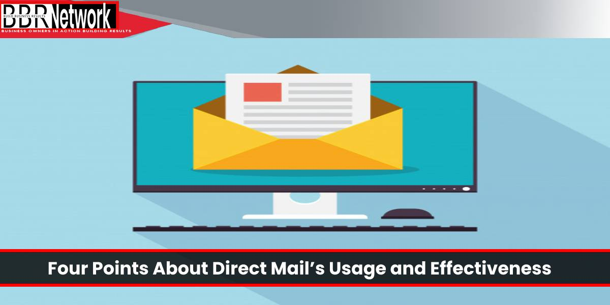 Four Points About Direct Mail's Usage and Effectiveness