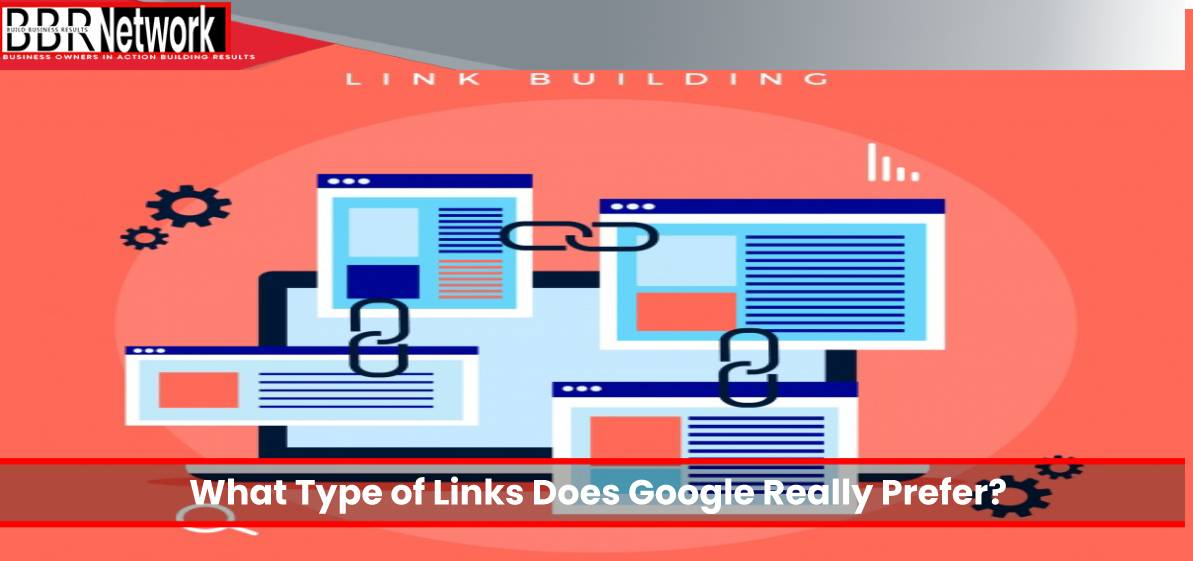 What Type of Links Does Google Really Prefer?