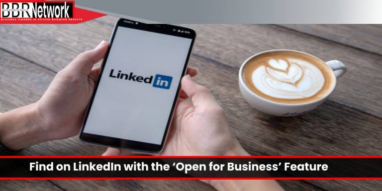 Make Your Business Easier to Find on LinkedIn with the 'Open for Business' Feature