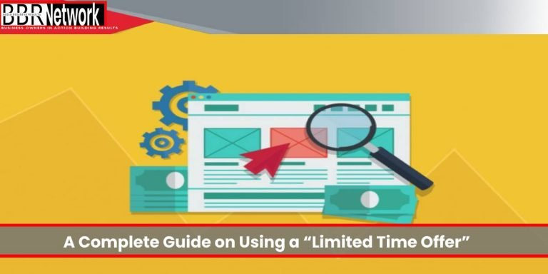 "A Complete Guide on Using a ""Limited Time Offer"" to Optimize Conversions"