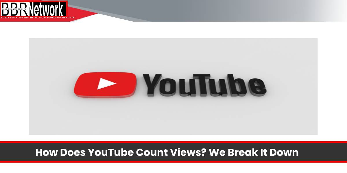 How Does YouTube Count Views? We Break It Down
