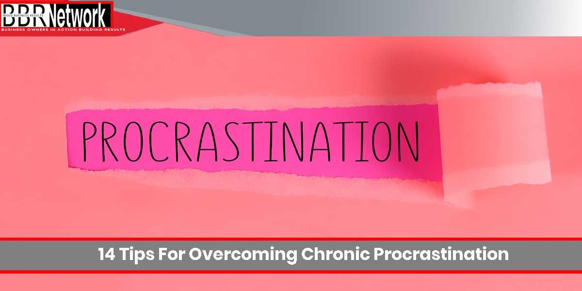 14 Tips For Overcoming Chronic Procrastination