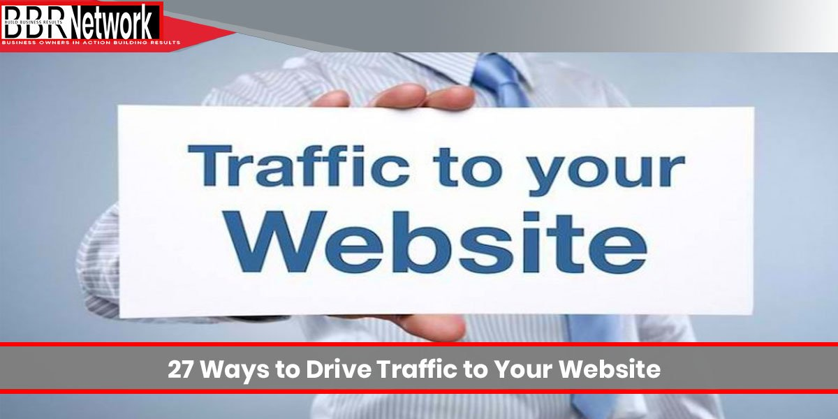 27 Ways to Drive Traffic to Your Website
