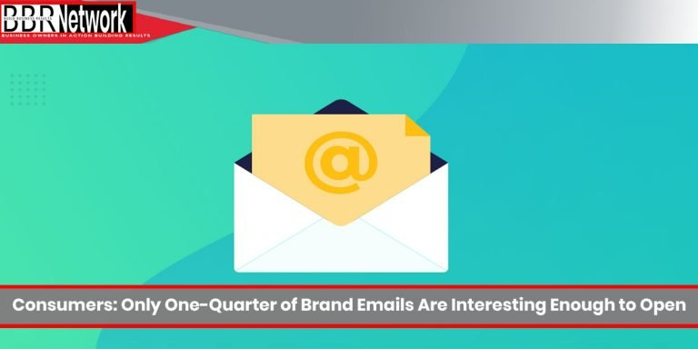 Consumers: Only One-Quarter of Brand Emails Are Interesting Enough to Open
