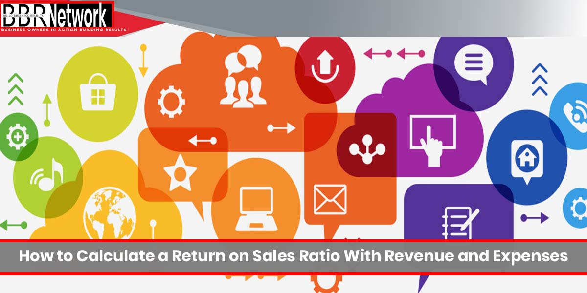 How to Calculate a Return on Sales Ratio With Revenue and Expenses