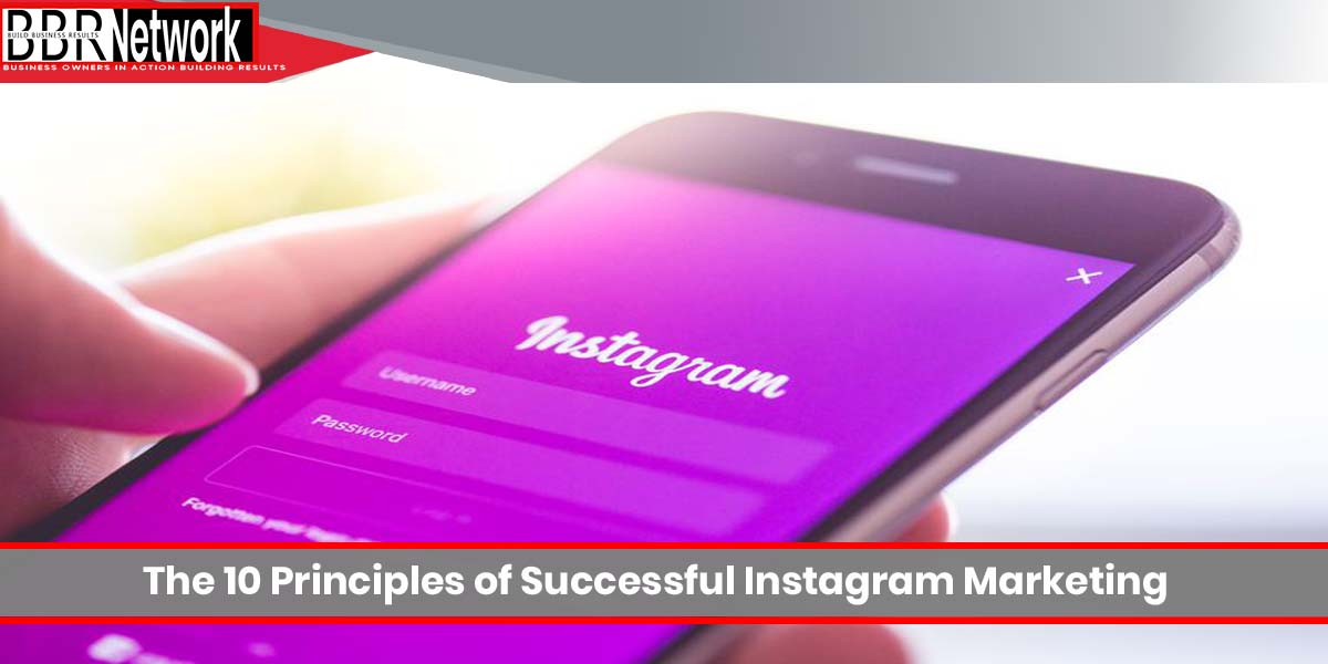 The 10 Principles of Successful Instagram Marketing