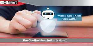 The Chatbot Revolution is Here
