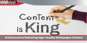 10 Shortcuts to Gathering High-Quality Whitepaper Content