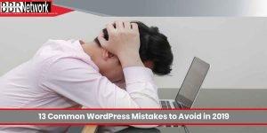 13 Common WordPress Mistakes to Avoid in 2019