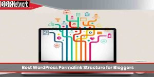 Best WordPress Permalink Structure for Bloggers