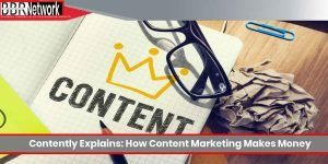 Contently Explains: How Content Marketing Makes Money
