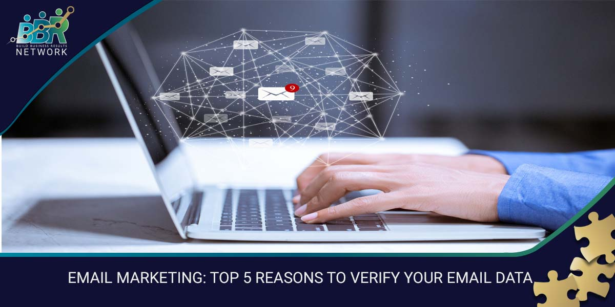 EMAIL MARKETING TOP 5 REASONS TO VERIFY YOUR EMAIL DATA