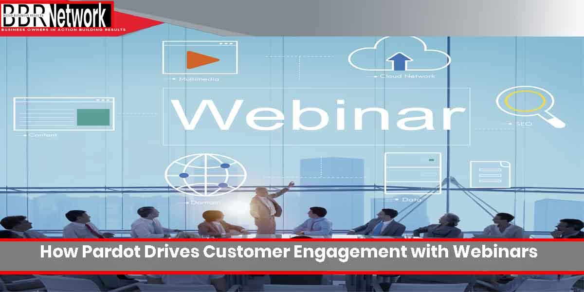 How Pardot Drives Customer Engagement with Webinars