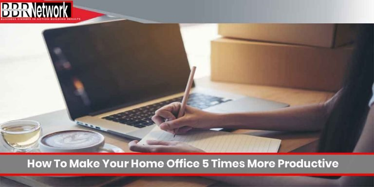 How To Make Your Home Office 5 Times More Productive
