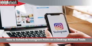 How to Schedule Instagram Posts on a Desktop Without Tools