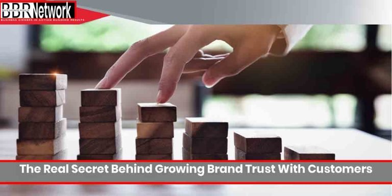 The Real Secret Behind Growing Brand Trust With Customers