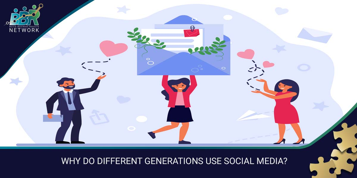 WHY DO DIFFERENT GENERATIONS USE SOCIAL