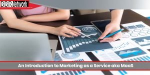 An Introduction to Marketing as a Service aka MaaS