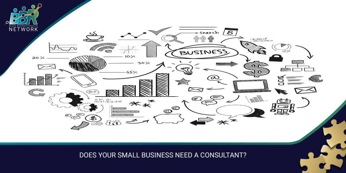 DOES YOUR SMALL BUSINESS NEED A CONSULTANT