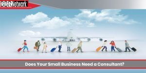Does Your Small Business Need a Consultant?