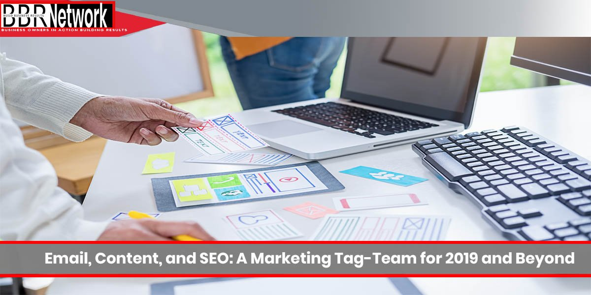 Email, Content, and SEO A Marketing Tag Team for 2019 and Beyond