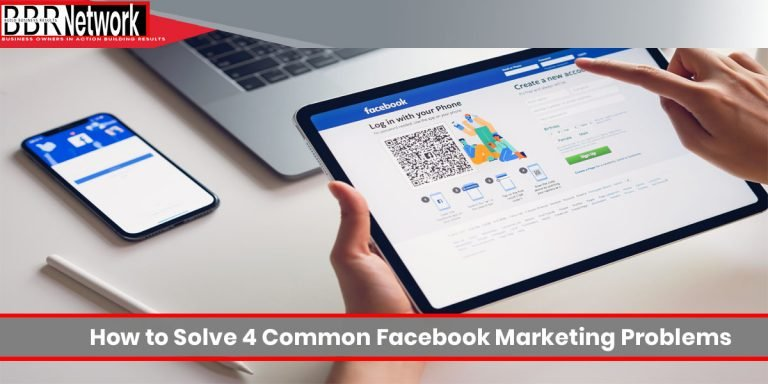 How to Solve 4 Common Facebook Marketing Problems