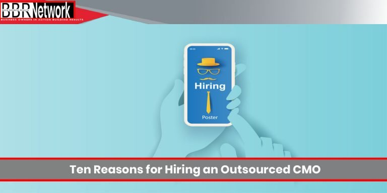 Ten Reasons for Hiring an Outsourced CMO