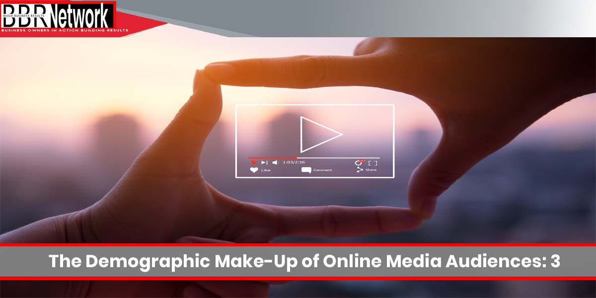 The Demographic Make-Up of Online Media Audiences Surprising Takeaways