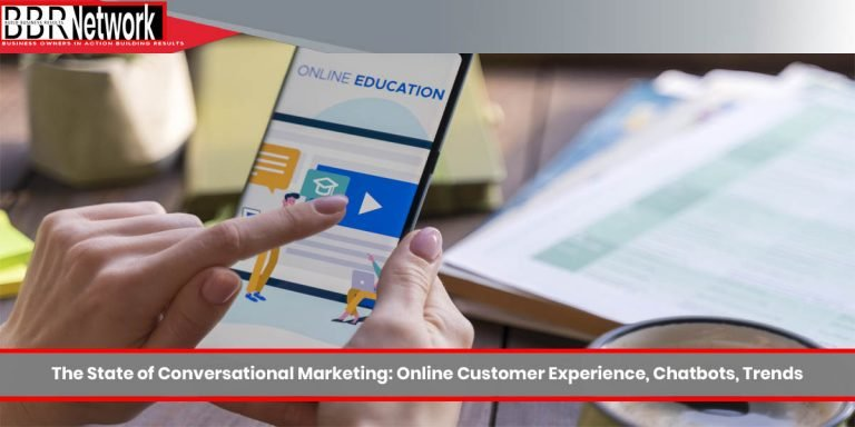 The State of Conversational Marketing: Online Customer Experience, Chatbots, Trends.