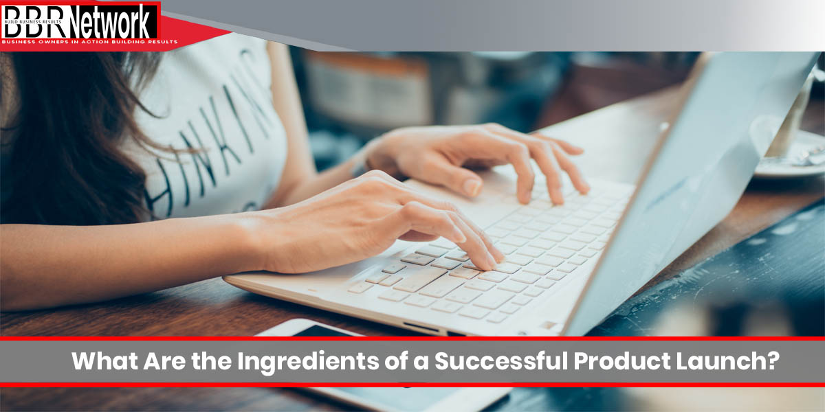 What Are the Ingredients of a Successful Product Launch